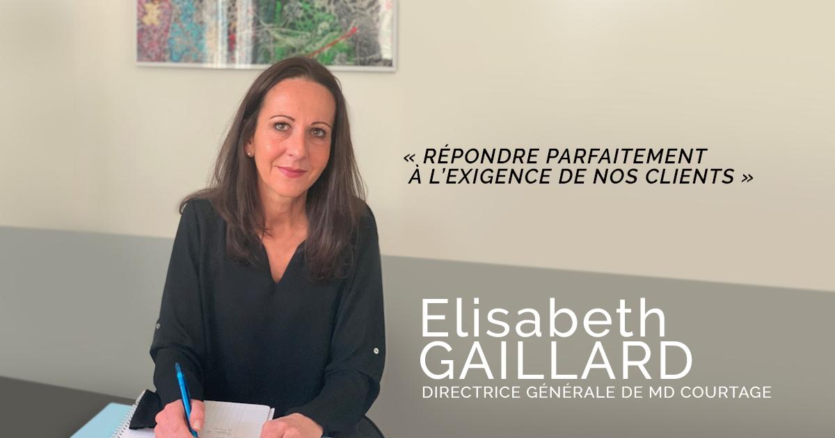 Elisabeth Gaillard, Directrice Générale de MD COURTAGE.